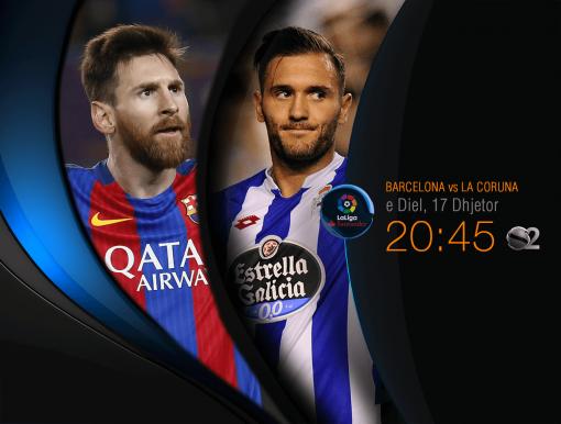 Barcelona vs La Coruna, 17 Dhjetor, ora 20:45, SS2